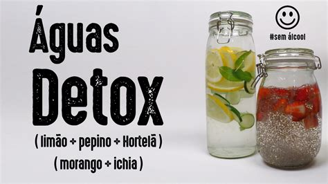 What To Take To Detox From by 193 Guas Detox Lim 227 O Pepino Hortel 227 E Morango Chia