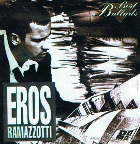 eros ramazzotti the best c184 eros ramazzotti best ballads cd musica comprar