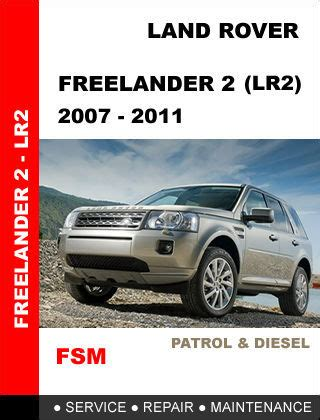 car repair manuals online free 2011 land rover lr2 engine land rover freelander 2007 2011 factory service repair