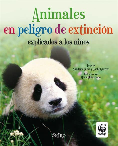 imagenes los animales en peligro de extincion animales en peligro de extinci 242 n