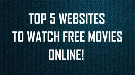 top 5 website streaming movies 2014 youtube top 5 websites to watch free movies online 2017 18