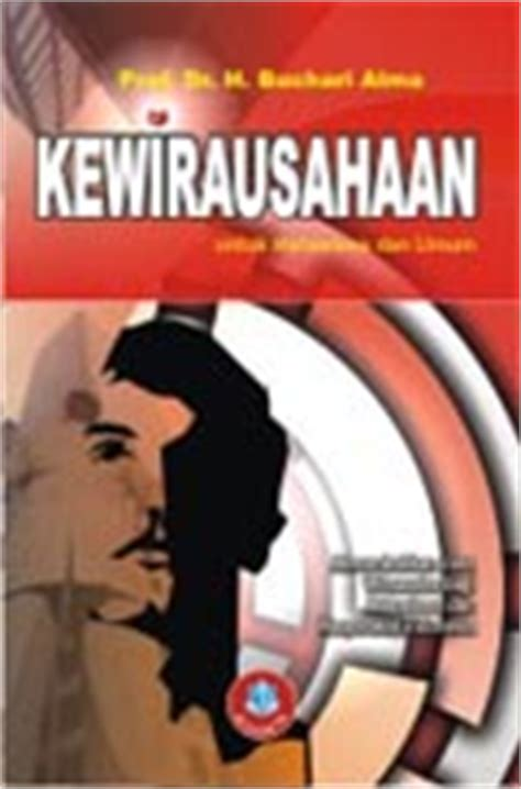 Kewirausahaan Untuk Mahasiswa Dan Umum Buchari Alma 1 buku kewirausahaan penerbit alfabeta