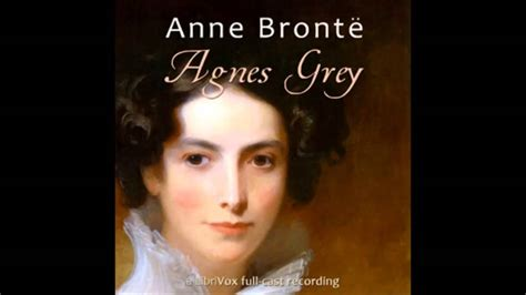 agnes grey agnes grey dramatic reading anne bront 235 part 1 youtube