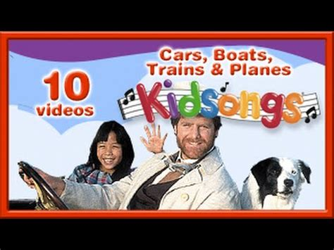 kidsongs cars boats trains and planes cars boats trains and planes kidsongs car songs for