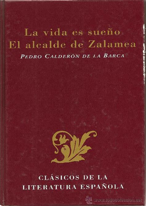 libro el alcalde de zalamea la vida es sue 241 o el alcalde de zalamea de pedr comprar libros cl 225 sicos en todocoleccion
