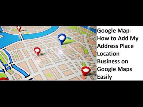 how to add my address place location business address