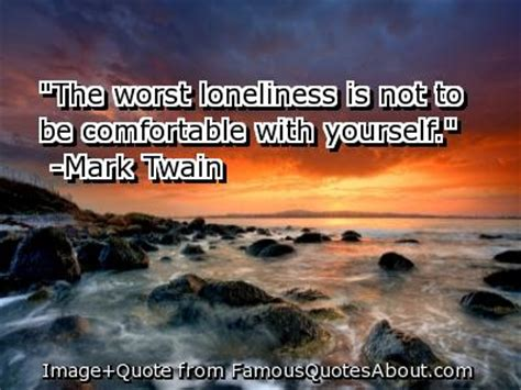 how to comfort yourself when lonely short sad quotes on loneliness