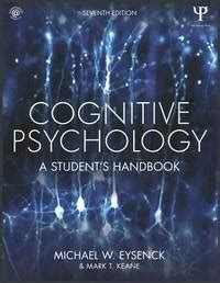 The Student S Handbook Of Modern W A Gatherer cognitive psychology a student s handbook 7th edition by t keane michael w eysenck