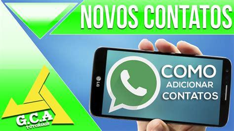 whatsapp tutorial wap brasil tutorial como adicionar contatos de outros pa 237 ses no