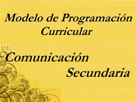 programacion curricular 2016 curso c t a modelo de programaci 243 n curricular comunicaci 243 n