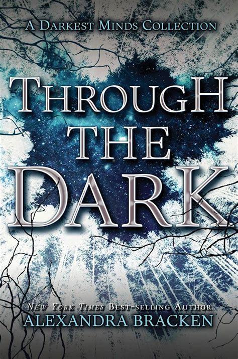 through the darkness books alexandra bracken the darkest minds source