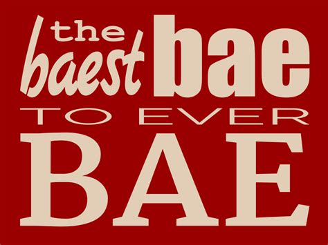 that s so bae not just a noun anymore here s how bae gets used as a verb and an adjective