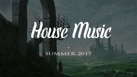 Edm House Music Mix Summer 2017 Youtube