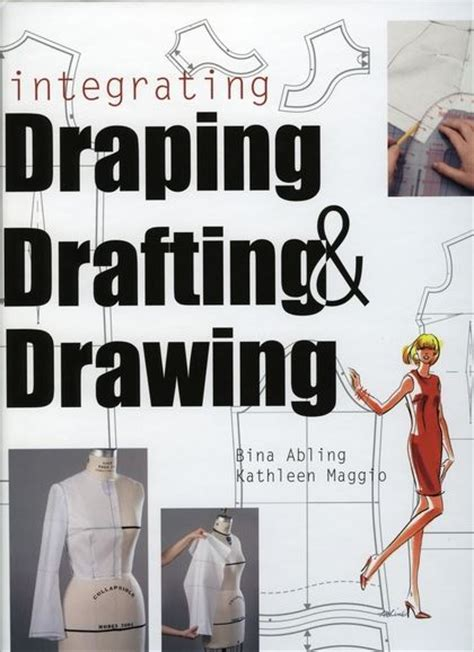 the of fashion draping books integrating draping drafting and drawing bina abling