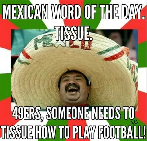 Anti 49ers Meme - funny mexican memes and pictures