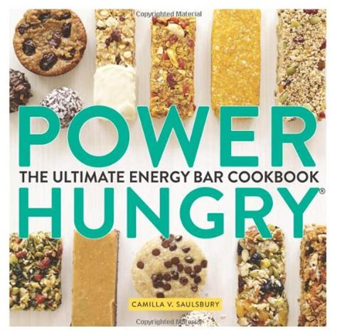 The Ultimate Bar by Power Hungry The Ultimate Energy Bar Cookbook