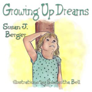 picture books about growing up growing up dreams by susan j berger the children s and