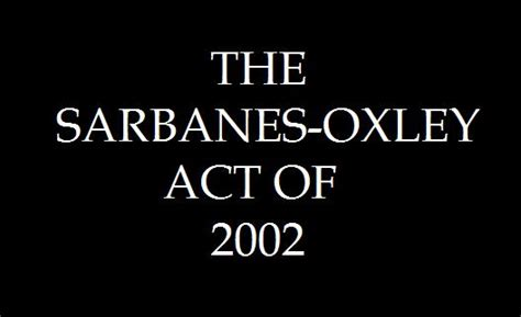 what are the sections of the act sections of the sarbanes oxley act the best practice