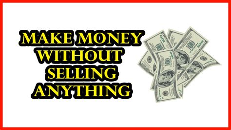 How To Make Money Online Without Selling - how to make money without selling anything 2017 make money online without selling