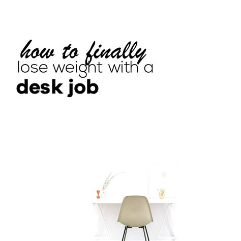 how to get a desk job lose weight with a desk job how to get fit when you re
