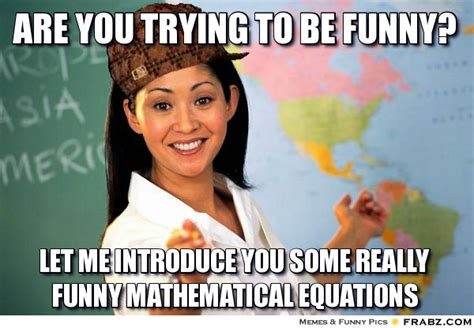 Inappropriate Funny Memes - are you trying to be funny scary teacher meme