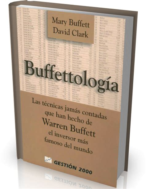 buffettologia las tecnicas jamas buffettolog 205 a las t 233 cnicas jam 225 s contadas que han hecho de warren buffett el inversor m 225 s