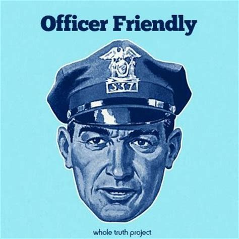 Officer Friendly by Officer Friendly Whole Project Posters