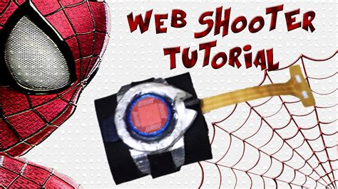 How To Make A Web Shooter Out Of Paper - the amazing spider web shooter tutorial level easy