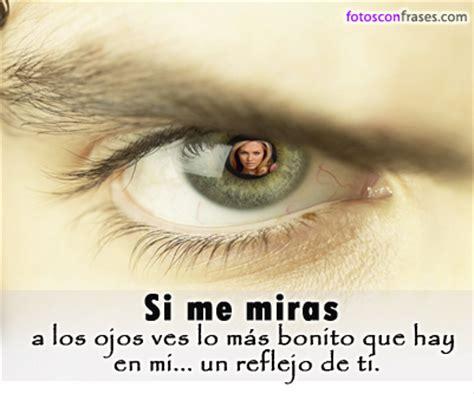 imagenes d ojos bonitos con frases frases para ojos bonitos imagui