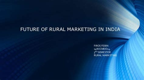 Future Of Mba Marketing In India by Future Of Rural Market In India