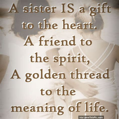 A Sister Is A  Ee  Gift Ee   To The Heart Pictures Photos And