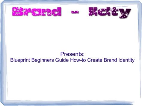 the branding blueprint the ultimate guide to creating your brand right the time books brandlicity blueprint beginners guide how to create brand