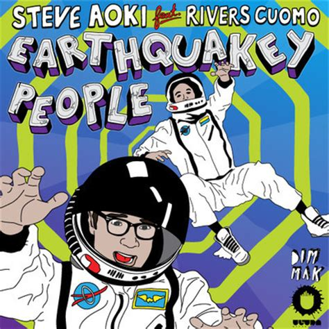steve aoki y all ready for this steve aoki ft rivers cuomo quot earthquakey people