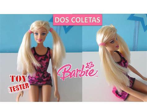 el pelo de la 1374924121 barbie peinados f 225 ciles para mu 241 ecas c 243 mo hacer dos coletas a barbie juguetes para ni 241 as