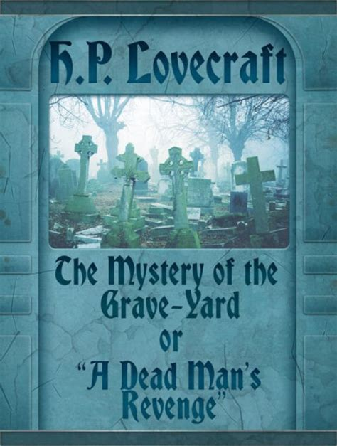 grave of the dead books the mystery of the grave yard or a dead mans by