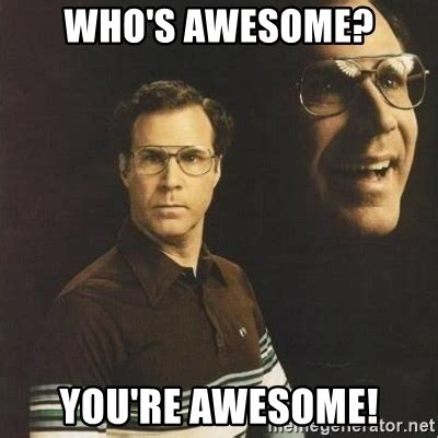 You Re Awesome Meme - awesome meme images reverse search