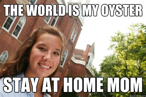 the world is my oyster stay at home college freshmen