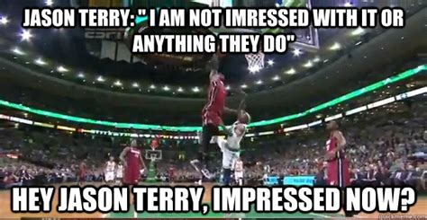 Jason Terry Meme - jason terry quot i am not imressed with it or anything they