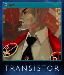 transistor grant transistor grant steam trading cards wiki fandom powered by wikia