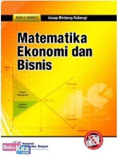 Buku Matematika Ekonomi bukukita matematika ekonomi dan bisnis 1 2e