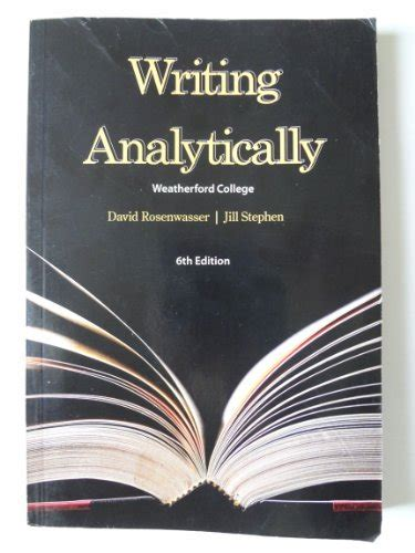 writing analytically books writing analytically 6th edition weatherford college