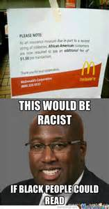 Racist Meme - racist mcdonalds by questionmarking meme center