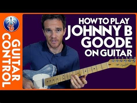 guitar tutorial johnny b goode how to play johnny b goode on guitar chuck berry guitar