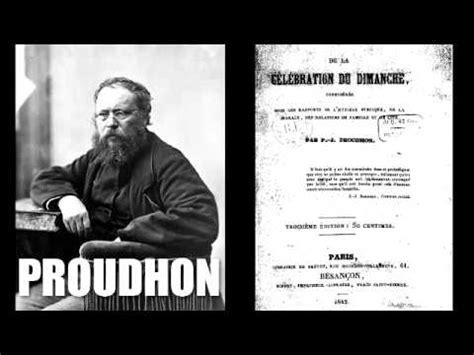 libro pierre joseph proudhon lanarchie de la c 233 l 233 bration du dimanche pierre joseph proudhon 1845 youtube