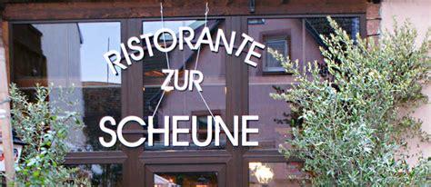 Restaurant Zur Scheune by Ristorante Zur Scheune Restaurant Besenwirtschaft Cafe