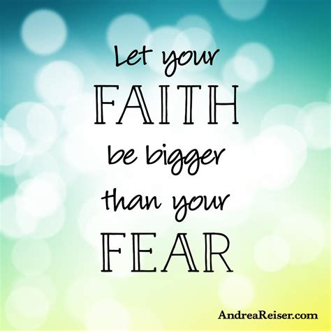 let your faith be bigger than your fear tattoo let your faith be bigger than your fear andrea reiser