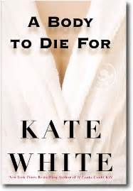 if looks could kill kate white kate white til do us part a to die for if