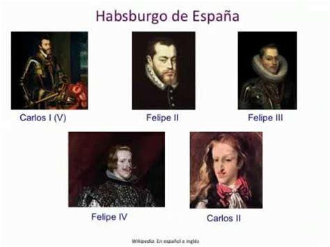 la espana de los los habsburgo y los borbones de nueva espa 241 a 1 mov youtube
