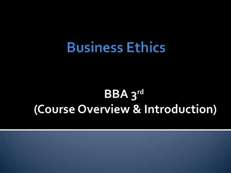 Business Ethics Ppt For Mba by Business Ethics Lecture 2 3