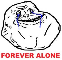 Forever Alone Meme Face - forever alone google zoeken internet faces pinterest